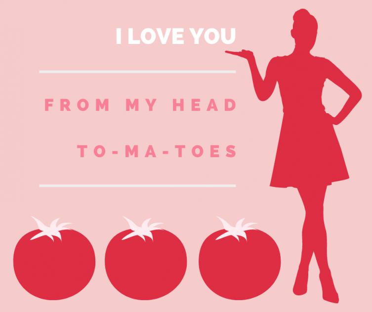 Tomato Valentine to-ma-toes